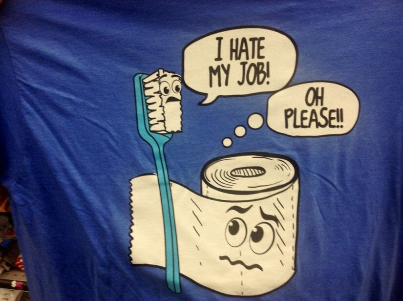Tooth brush says i hate my job toilet paper thinks oh please