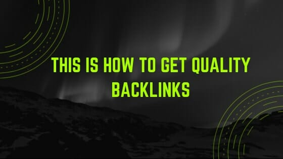 """text that says """"this is how to get quality backlinks"""""""