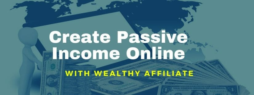 passive income with wealthy affiliate
