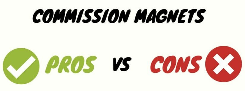 what is commission magnets - pros and cons