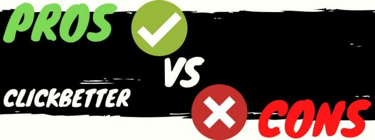 is clickbetter a scam pros vs cons
