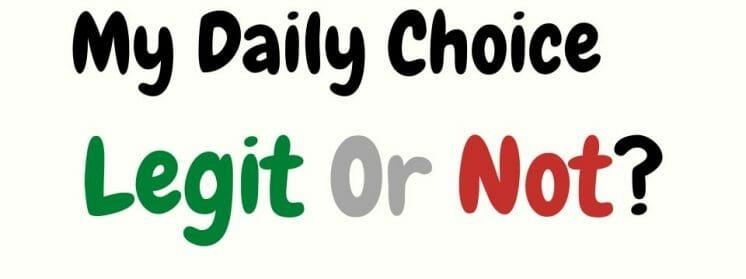 my daily choice review legit or not