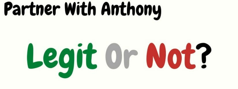 partner with anthony review legit or not