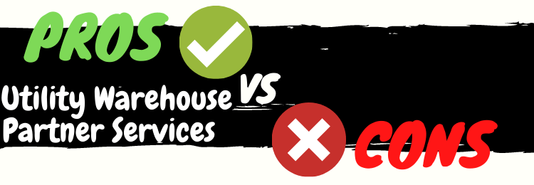 utility warehouse partner services pros vs cons