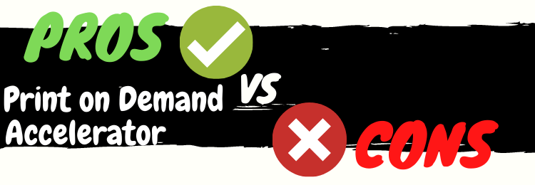 print on demand accelerator review pros vs cons