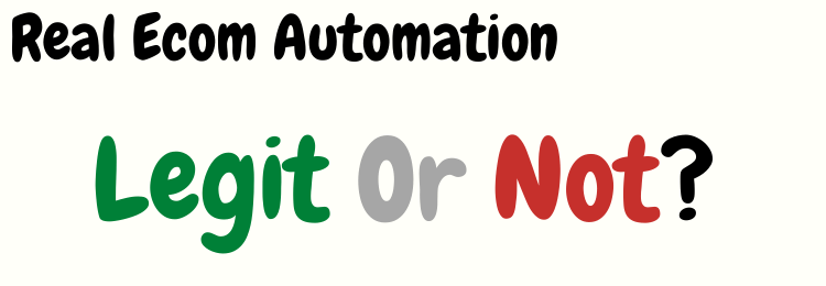 real ecom automation review legit or not