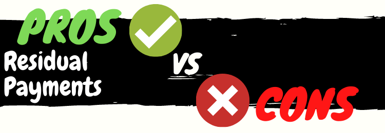 residual payments review pros vs cons