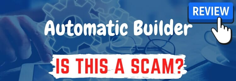 automatic builder review