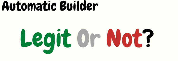 automatic builder review legit or not