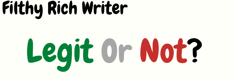 filthy rich writer review legit or not