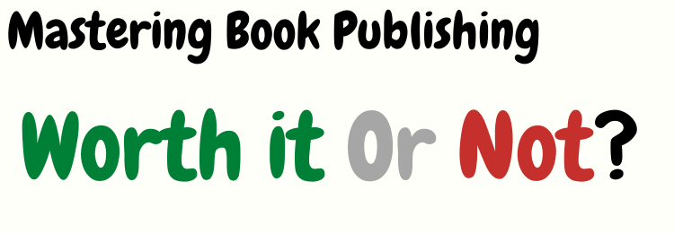 mastering book publishing review legit or not