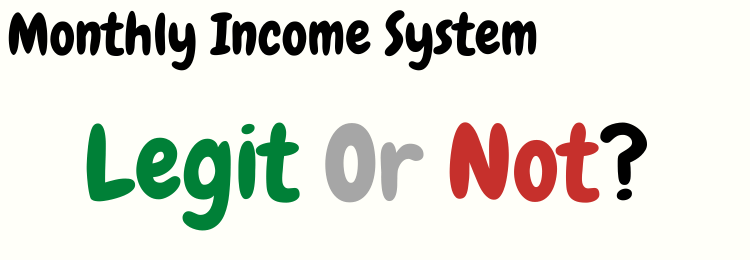 monthly income system review legit or not