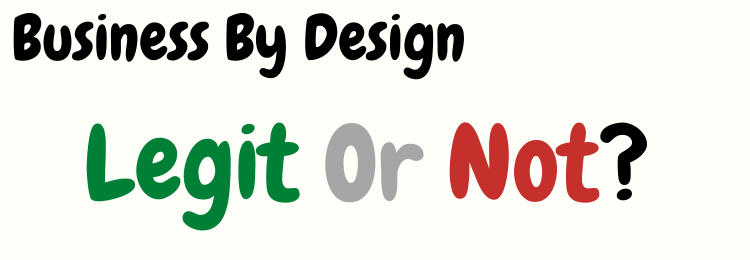 business by design review legit or not