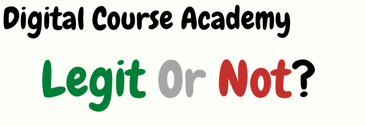 digital course academy review legit or not