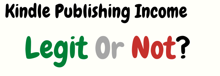 Kindle Publishing Income review legit or not