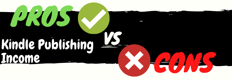 Kindle Publishing Income review pros vs cons