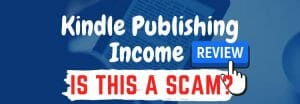 Kindle Publishing Income review