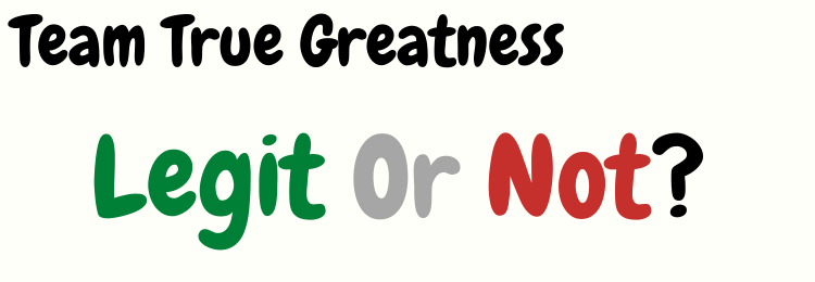 Team True Greatness review legit or not