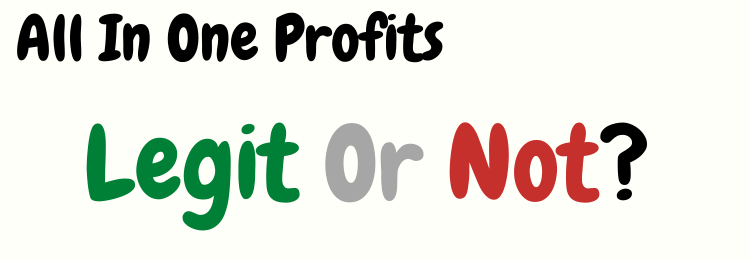 all in one profits review legit or not