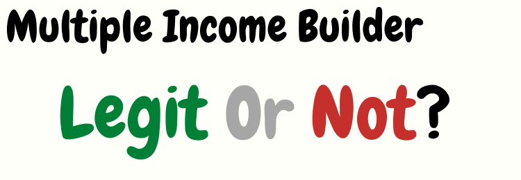 multiple income builder review legit or not