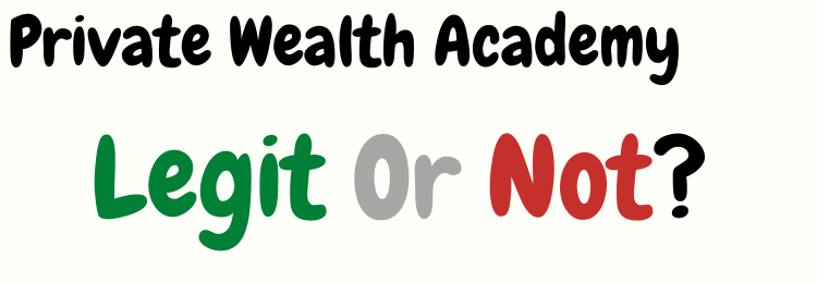 Private Wealth Academy legit or not
